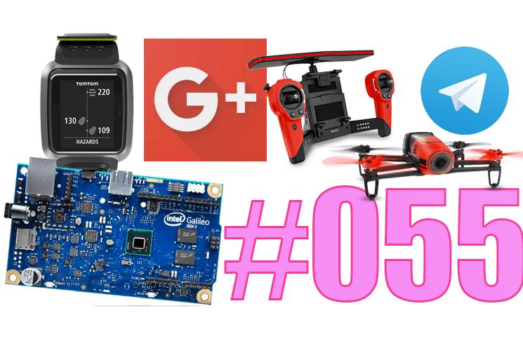 #55: Telegram, Parrot Bebop 2 & PowerUp, TomTom Golfer Premium, Windows 10 & Galileo, Google+,…