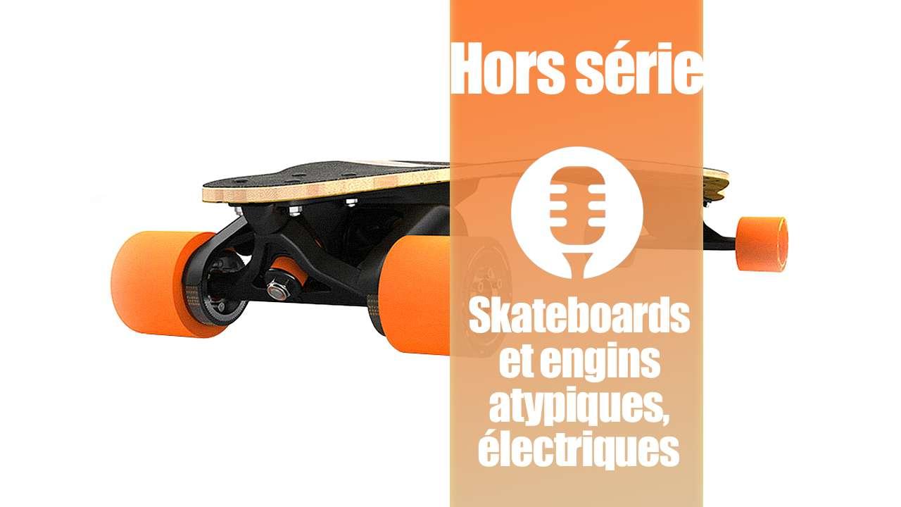 Véhicules électriques: skateboards, engins atypiques et autres considérations