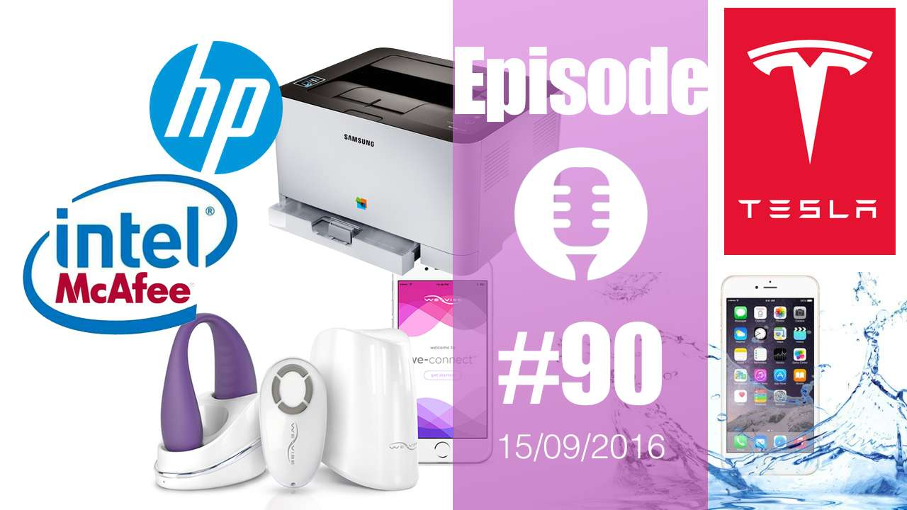 #90: iPhone7, Apple Car, Imprimantes Samsung et HP, Intel et McAfee, géoblocage, Tesla, Sex-toys et vie privée,…