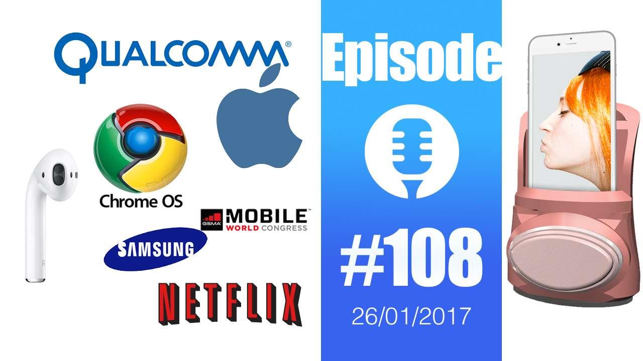 #108: Qualcomm et Apple, MegaUpload 2, Samsung et le Mobile World Congress, VPN en Chine et… des bisous !