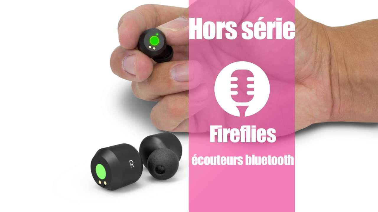 Fireflies: écouteurs bluetooth (présentation)