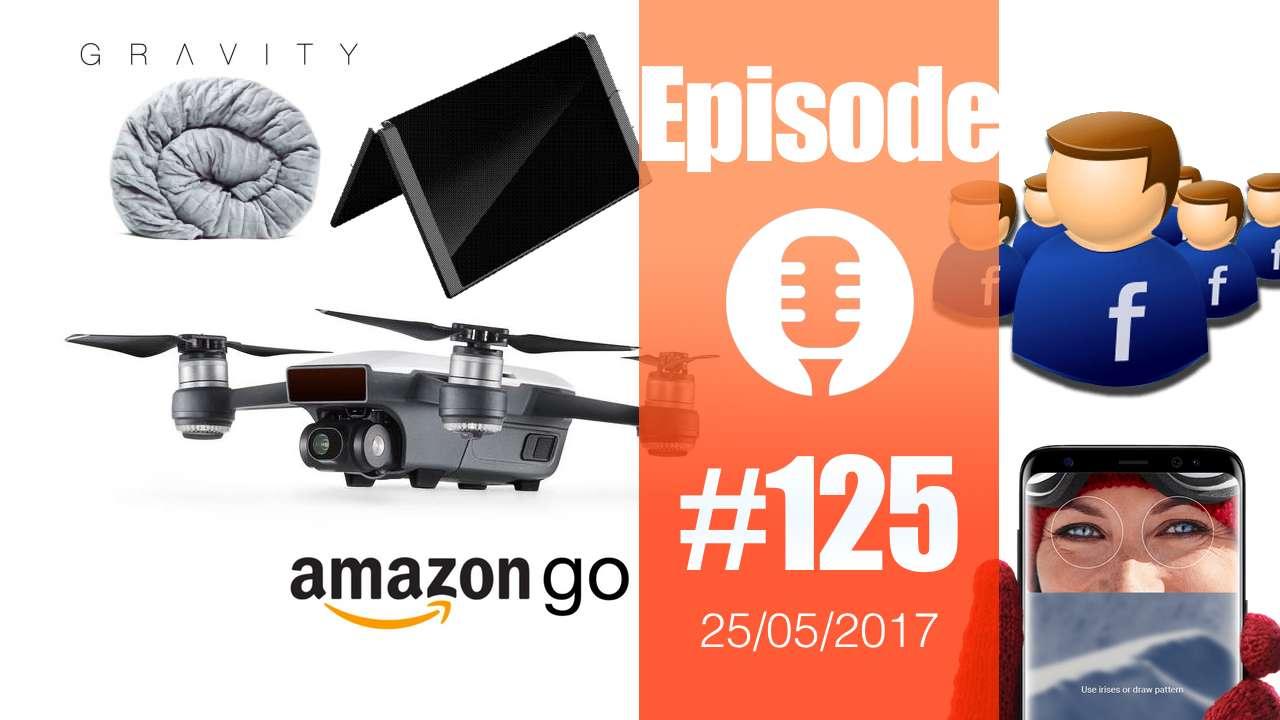 #125: Amazon Go, Gravity, DJI Spark, Microsoft Andromeda, Athena, Checkthis,…