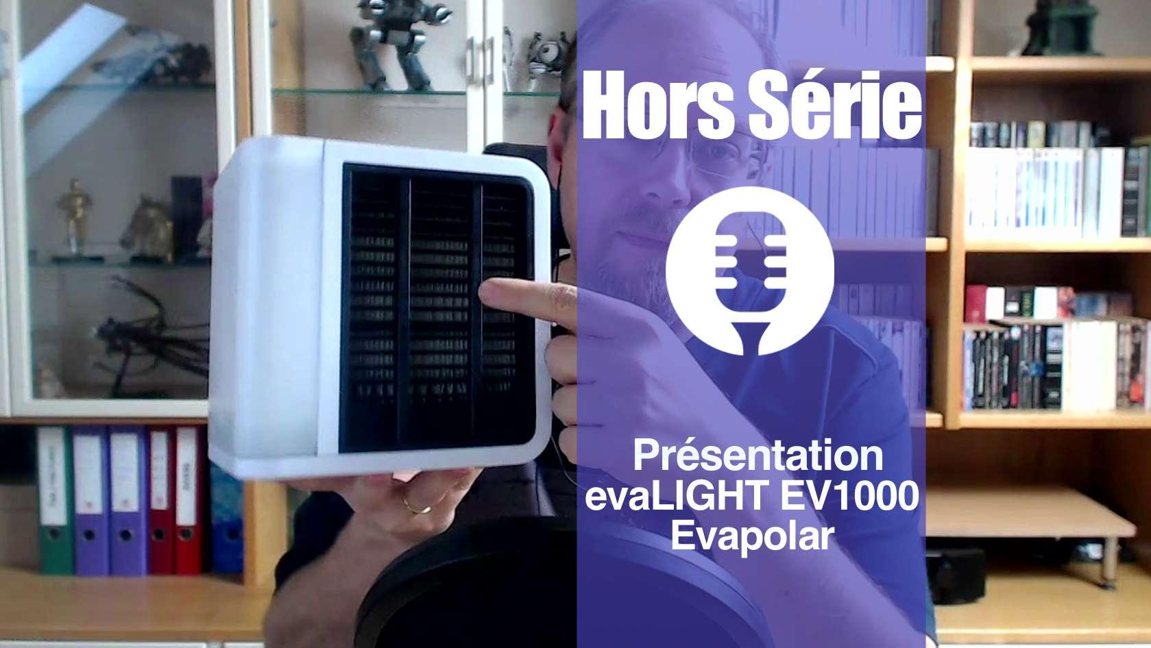 Hors série: evaLIGHT EV1000 d'Evapolar