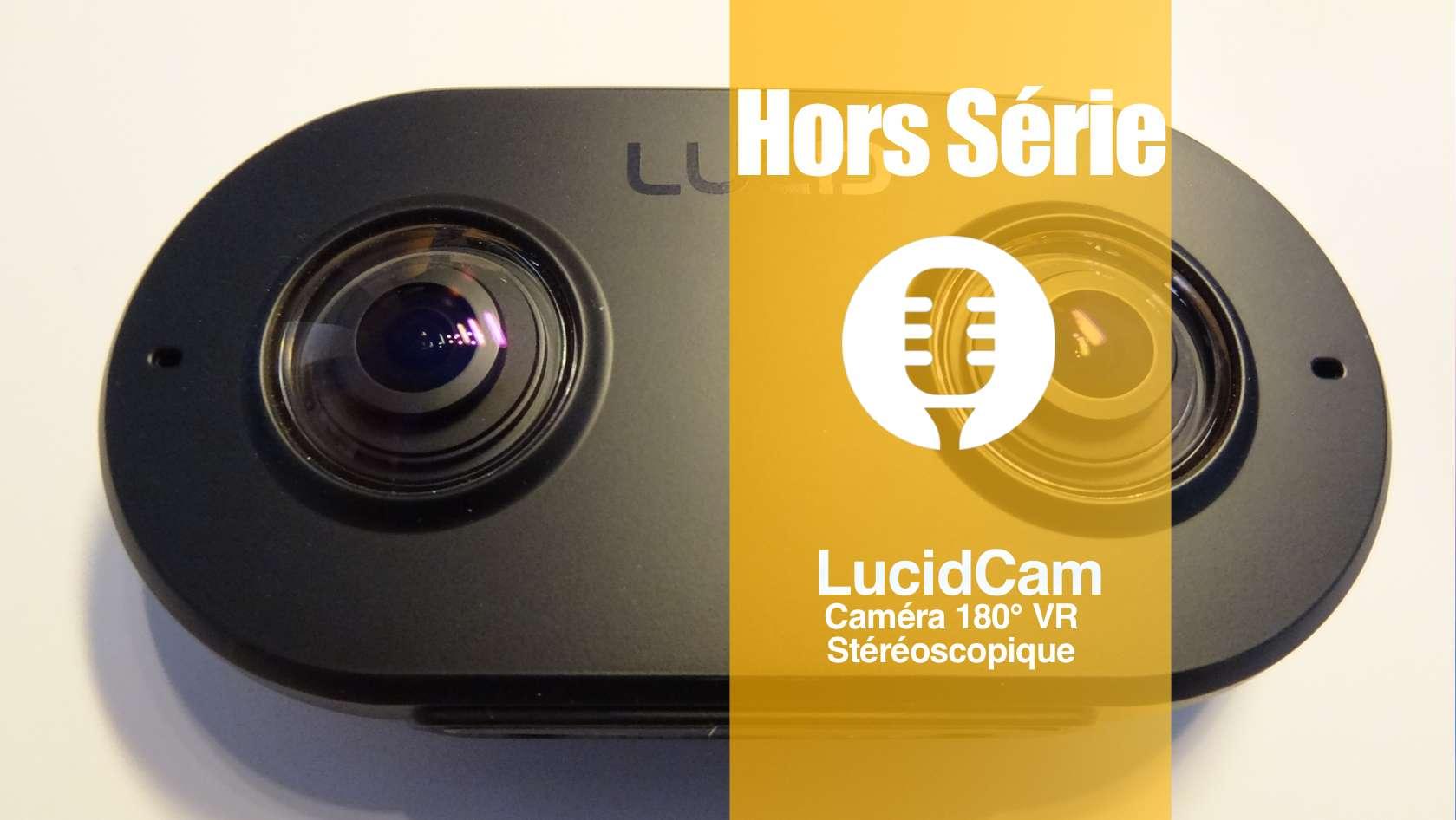Hors série: LucidCam, caméra 180° stéréoscopique.