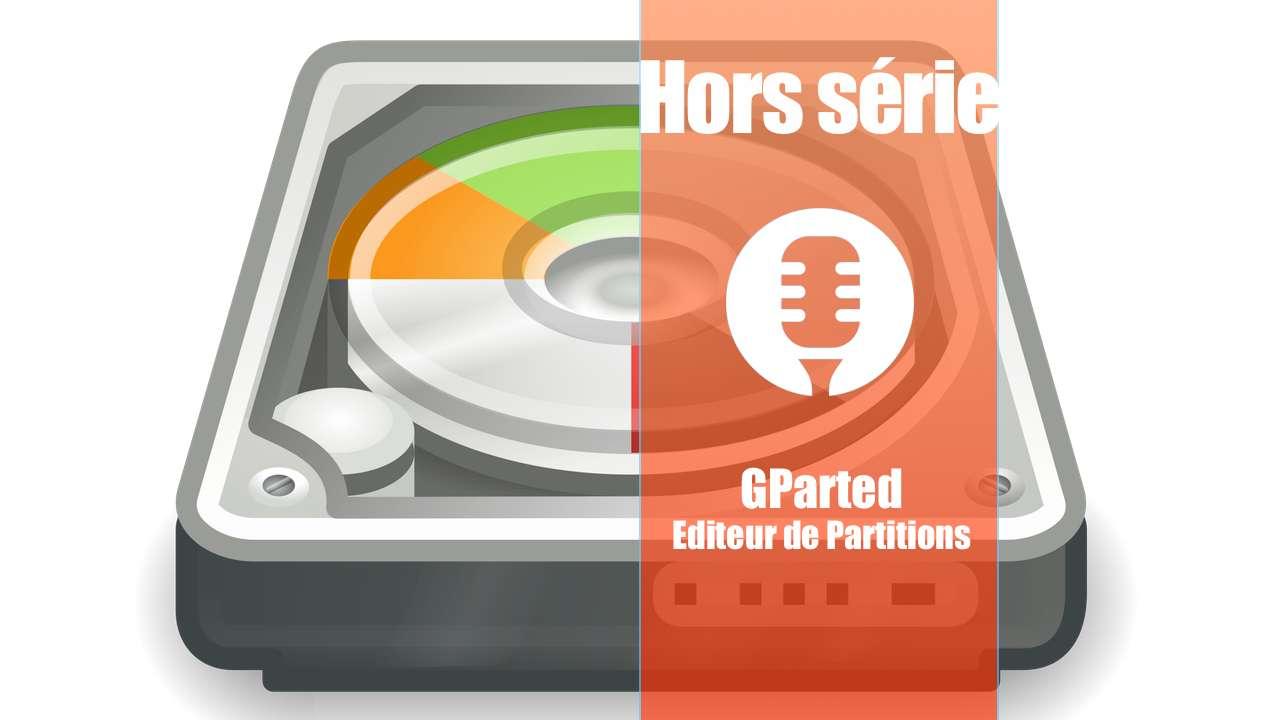 Hors série: GParted, éditeur de partitions