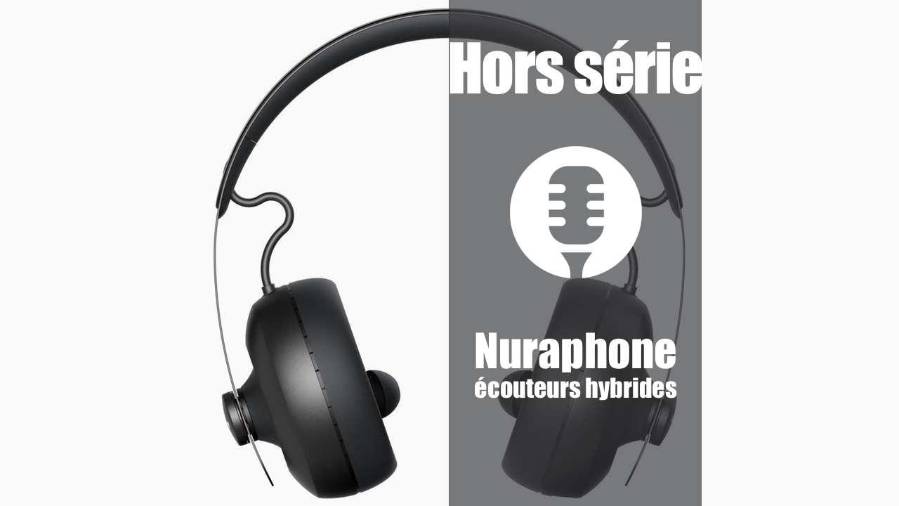 Hors série: Ecouteurs Nuraphone (présentation)