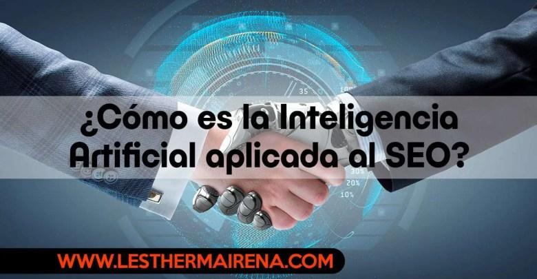 Photo of ¿Cómo es la Inteligencia Artificial aplicada al SEO?