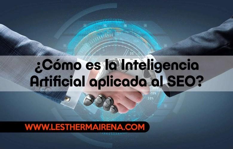 Cómo es la Inteligencia Artificial aplicada al SEO