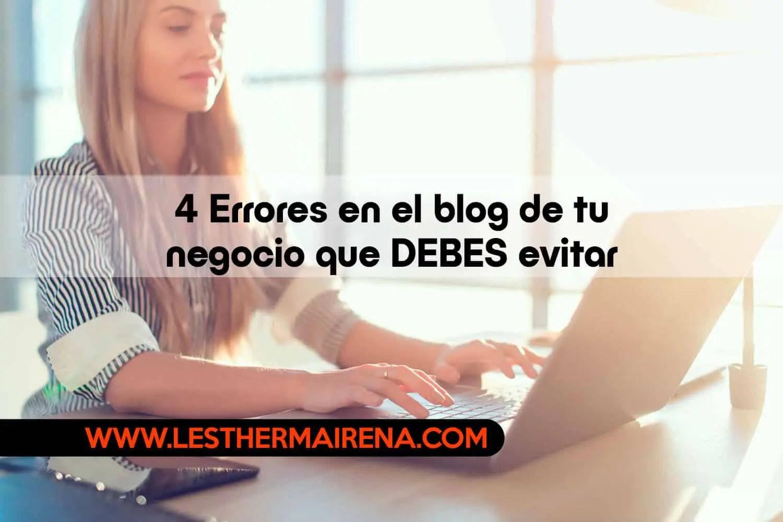 4 Errores en el blog de tu negocio que DEBES evitar