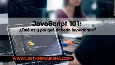 JavaScript 101: ¿Qué es y por qué debería importarme?