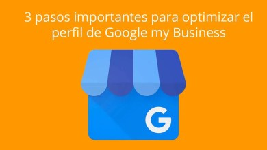 3 pasos importantes para optimizar el perfil de Google my Business