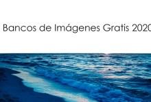 Photo of Bancos de imágenes gratis 2020
