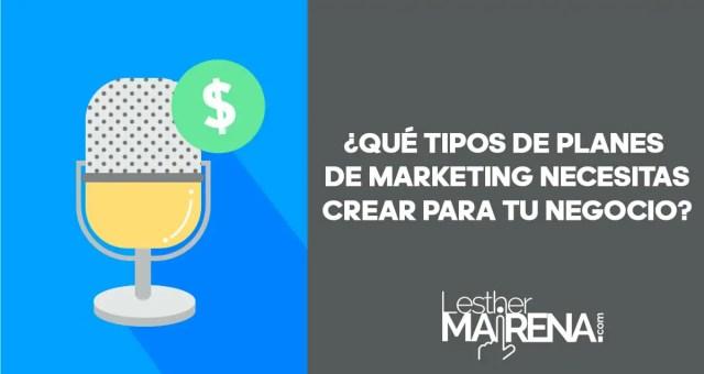 Qué tipos de planes de marketing necesitas crear para tu negocio