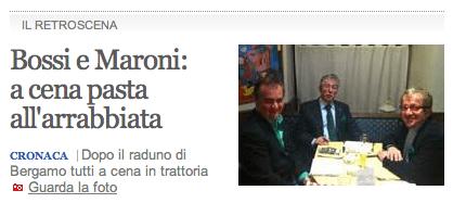 Bossi e Maroni: a cena pasta all'arrabbiata