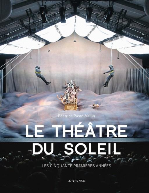 « Le Théâtre du Soleil , les cinquante premières années »