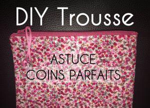 DIY Trousse Coins Parfaits