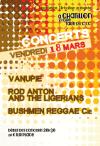 """18 mars 2016 Vanupie, Rod Anton And the Ligerians, Bushmen Reggae Cie à Chatillon sur Loire """"Salle du CSC"""""""