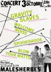 "3 octobre 2009 Blow Your Watts, SpookShook, Welcome Noise, Gravity Slaves à Malesherbes ""Au Grand Ecrin"""