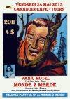 """24 mai 2013 Panic Motel, Monde de Merde à Tours """"Canadian Café"""""""