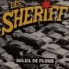 """Les Sheriff """"Soleil de Plomb"""""""