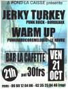 "21 octobre 1999 Jerky Turkey, Warm up au Havre ""la Cafette"""