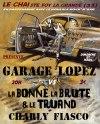 """31 mars 2013 Garage Lopez, La Bonne La Brute & le Truand, Charly Fiasco à Sainte Foy La Grande """"Le chai"""""""