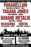 "21 mai 2009 Parabellum, Tagada Jones, Banane Metalik, Mashamba, Sheeva à Marseille ""le Garage"""