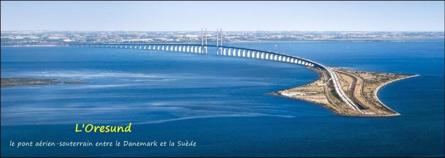L'Oresund - Le pont aérien-souterrain entre le Danemark et la Suède