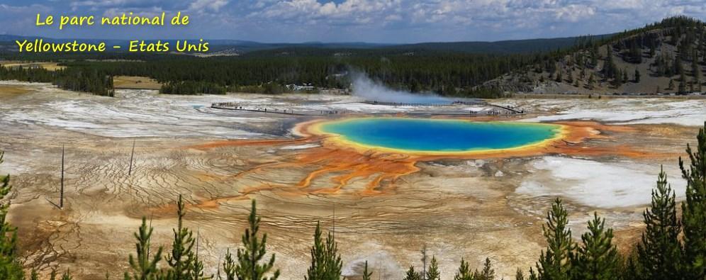 Le Parc National de Yellowstone - Etats Unis