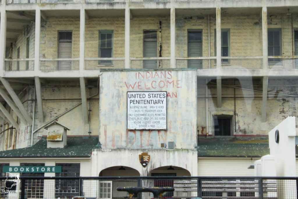 Revendication des Amérindiens sur l'île d'Alcatraz dans notre article Visiter Alcatraz : Tout savoir sur la visite de cette prison de San Francisco #alcatraz #ile #sanfrancisco #californie #usa #etatsunis #prison