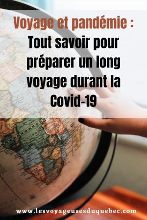 Voyage et pandémie : Tout savoir pour préparer un long voyage durant la Covid-19 #voyage #pandemie #covid19