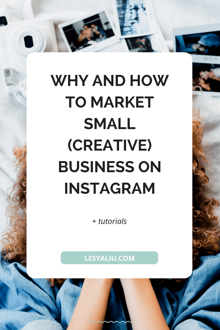 Why and How to Market Small Business on Instagram - Lesya Liu