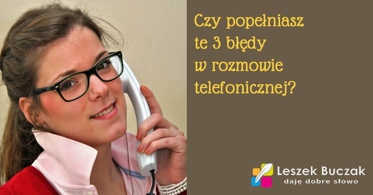 Czy popełniasz te 3 błędy w rozmowie telefonicznej?