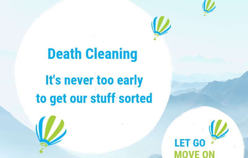 Death Cleaning – It's never too early to get our stuff sorted