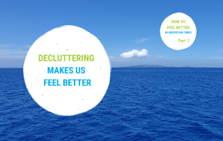 How to feel better series - part 7 - decluttering makes us feel better