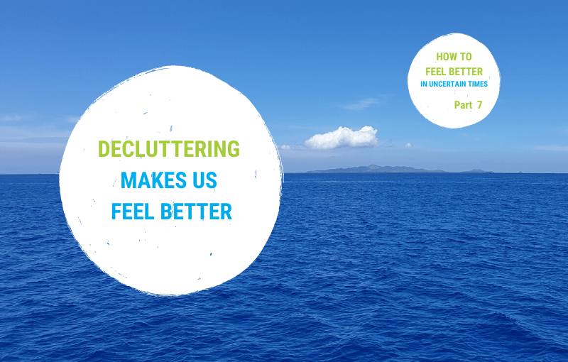 Decluttering our home makes us feel better – How-to-feel-better Series – Part 7