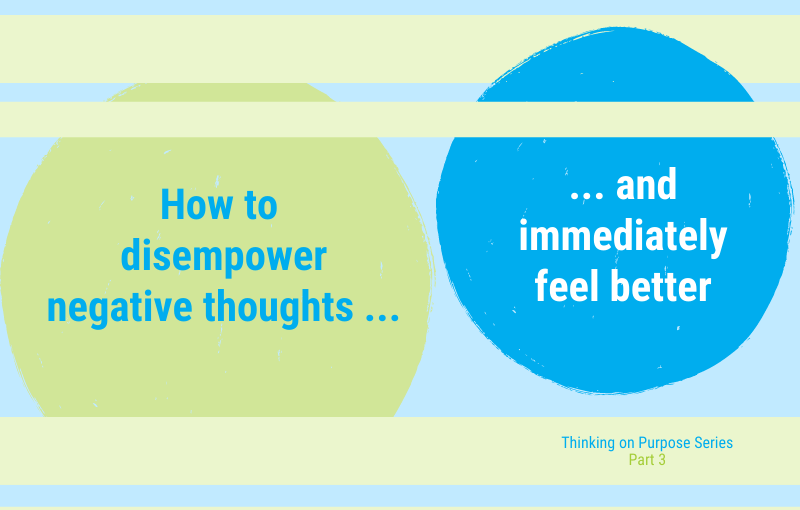 How to deal with stubborn negative thoughts – and immediately feel better
