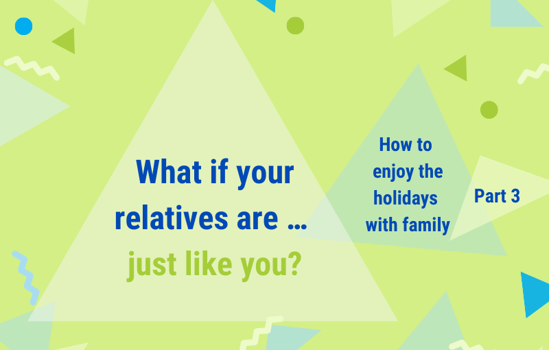 How to improve relationships – with family members and others
