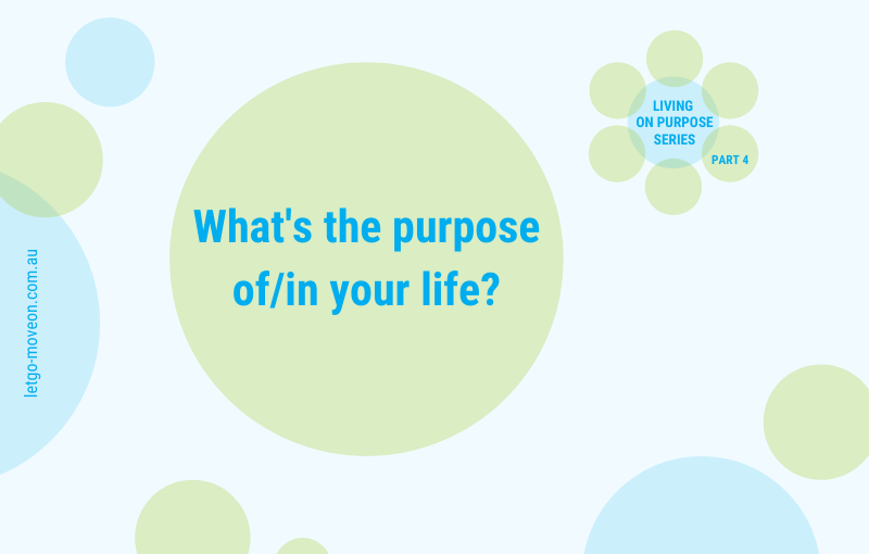 Living WITH purpose or living ON purpose?