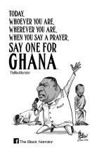 """Say a Prayer for Ghana"" by The Black Narrator"