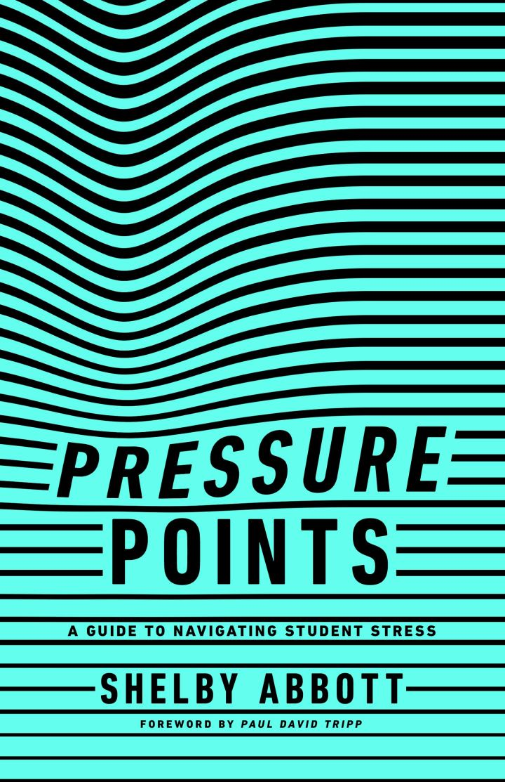 Pressure Points: A Guide to Navigating Student Stress~Shelby Abbott (Book Review)