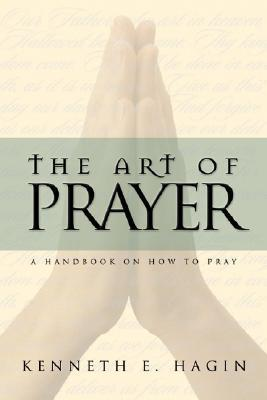 The Art Of Prayer-Kenneth E. Hagin ~Book Review~
