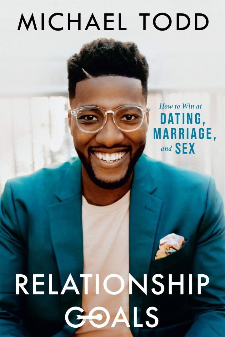 Relationship Goals, How To Win At Dating, Marriage, and Sex~Michael Todd (Book Review)