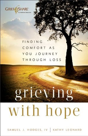 Grieving With Hope: Finding Comfort As You Journey Through Loss~Samuel Hodges (Book Review)