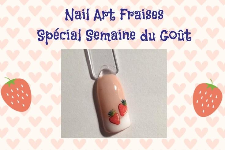 Le top des testeuses Nail-Art Gourmand Fraises Nail Art Tutoriels