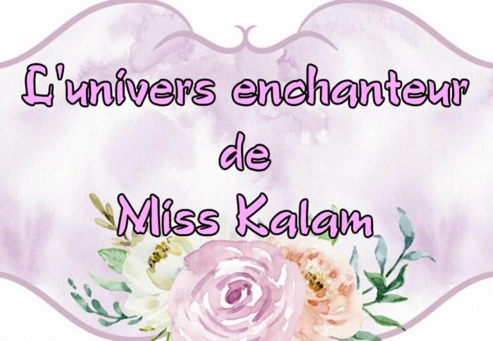 L'univers enchanteur de Miss Kalam