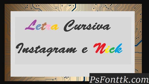 Letra Cursiva Instagram e Nick