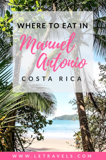 The best restaurants in Manuel Antonio, Costa Rica | Where to eat in Manuel Antonio | #costarica #bestrestaurants #costaricanfood #manuelantonio