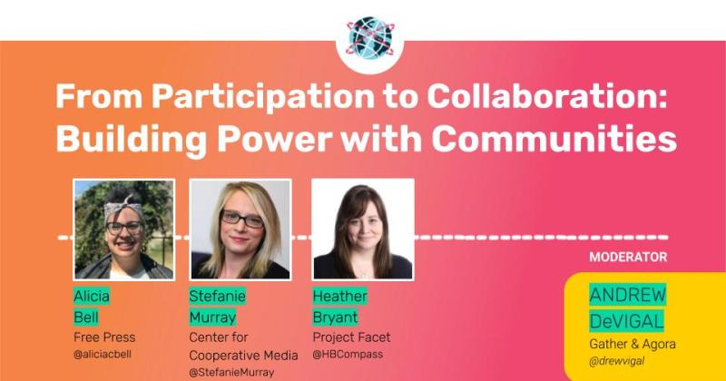"""Session Title: """"From Participation to Collaboration: Building Power with Communities."""" Panelists: Alicia Bell, Stefanie Murray, Heather Bryant"""