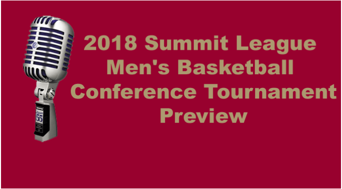 2018 Summit League Men's Basketball Conference Tournament Preview Podcast